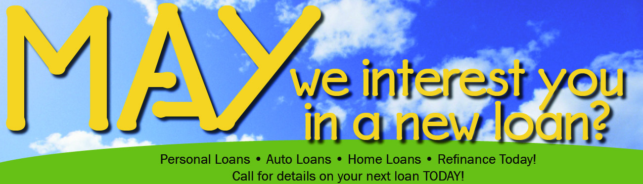 May we interest you in a new loan?